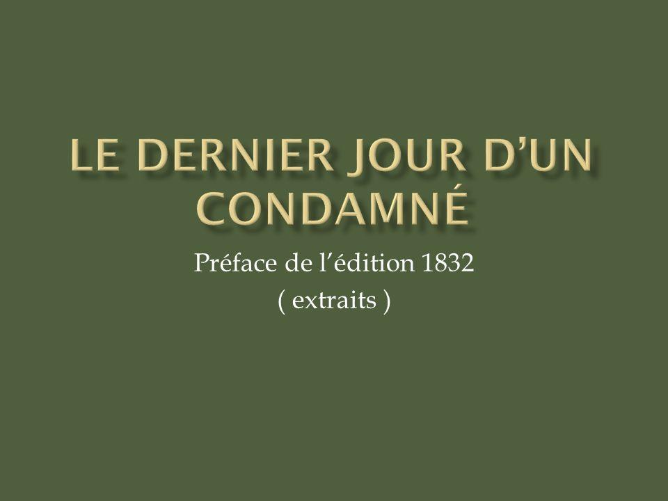 Préface de lédition 1832 ( extraits )