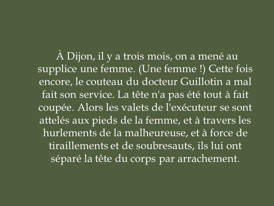 À Dijon, il y a trois mois, on a mené au supplice une femme.