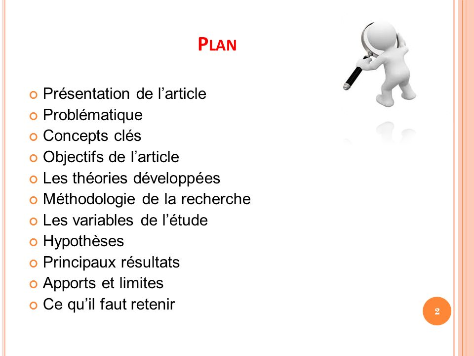 P LAN Présentation de larticle Problématique Concepts clés Objectifs de larticle Les théories développées Méthodologie de la recherche Les variables d