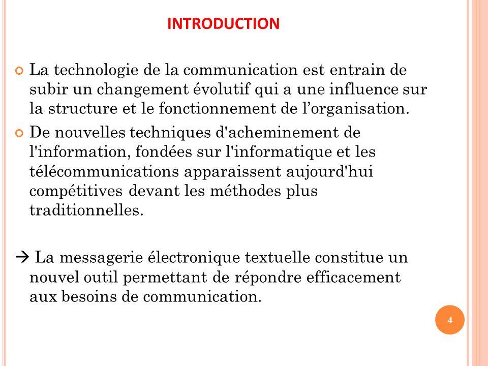 INTRODUCTION La technologie de la communication est entrain de subir un changement évolutif qui a une influence sur la structure et le fonctionnement