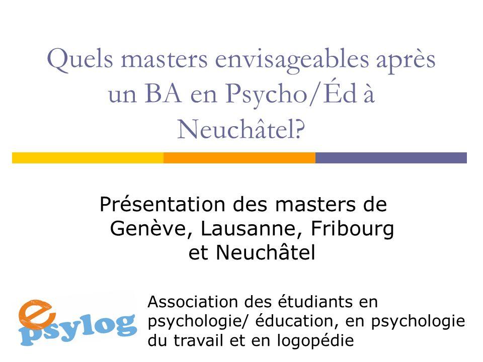 Quels masters envisageables après un BA en Psycho/Éd à Neuchâtel.