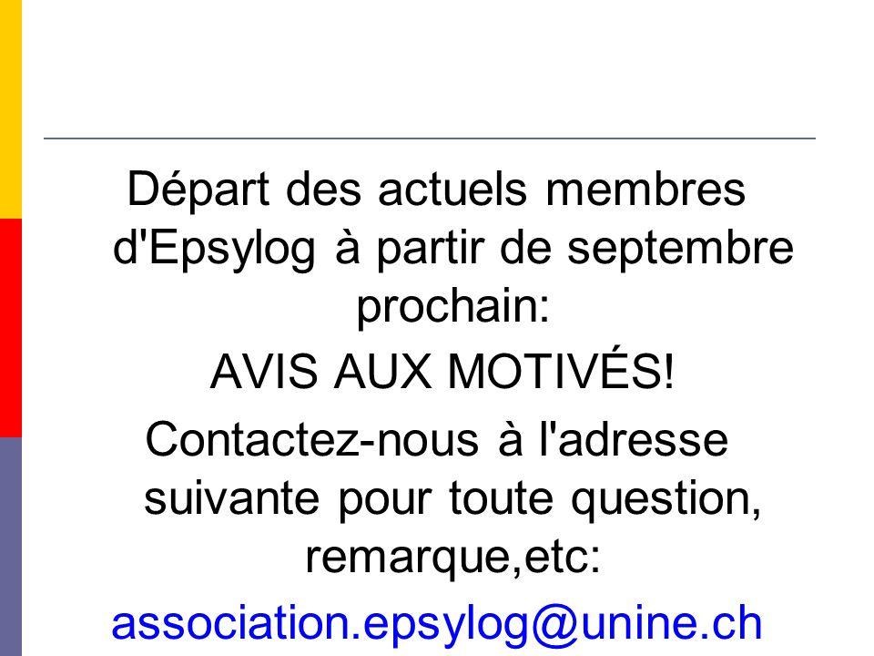 Départ des actuels membres d Epsylog à partir de septembre prochain: AVIS AUX MOTIVÉS.