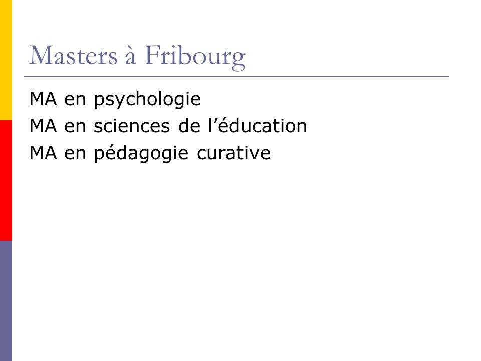 Masters à Fribourg MA en psychologie MA en sciences de léducation MA en pédagogie curative