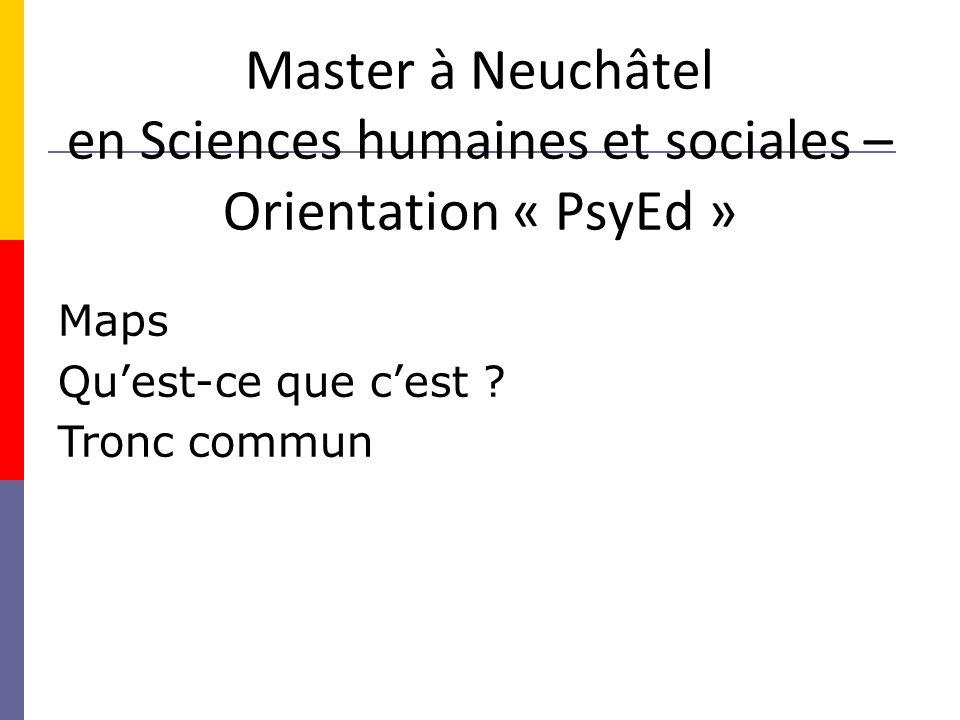 Master à Neuchâtel en Sciences humaines et sociales – Orientation « PsyEd » Maps Quest-ce que cest .