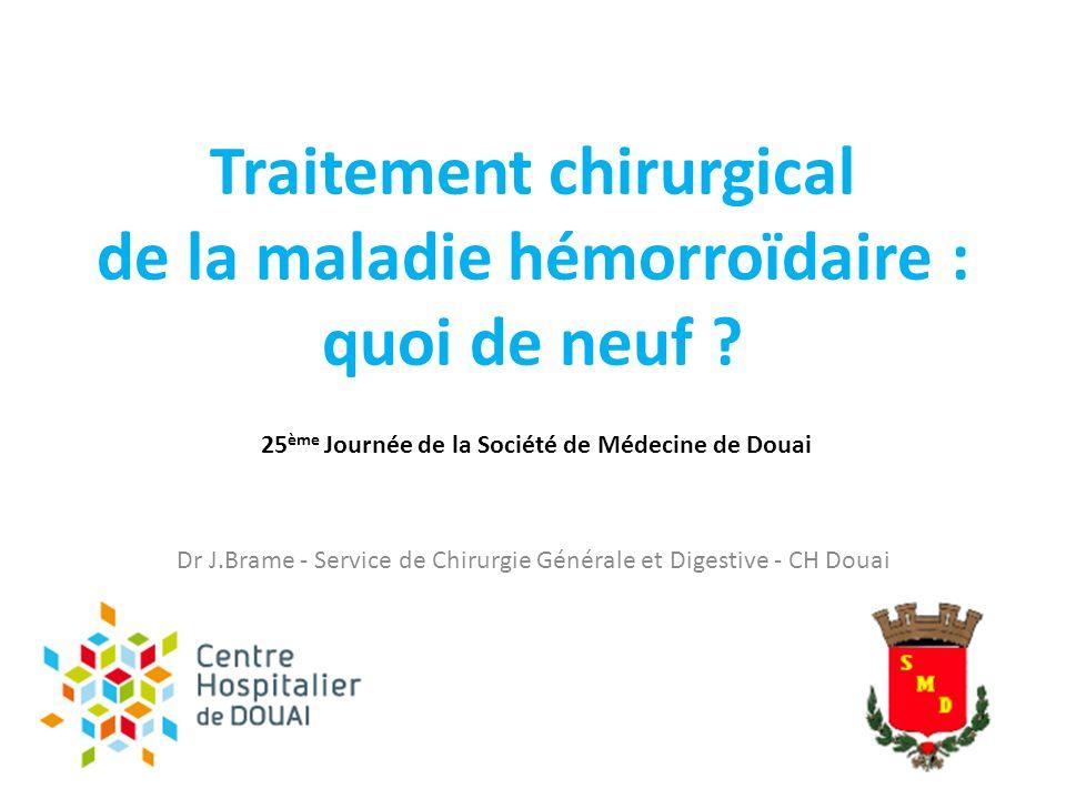 Rappels Maladie fréquente, mais 10% chirurgicale Chir indiquée si échec / impossibilité TT médical et instrumental.