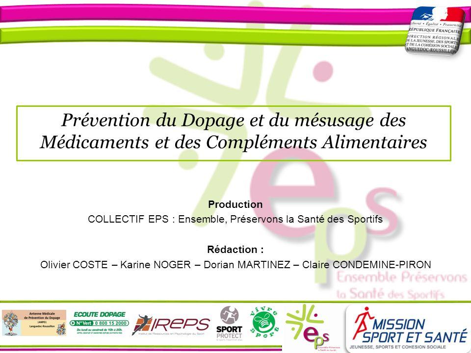 Production COLLECTIF EPS : Ensemble, Préservons la Santé des Sportifs Rédaction : Olivier COSTE – Karine NOGER – Dorian MARTINEZ – Claire CONDEMINE-PI