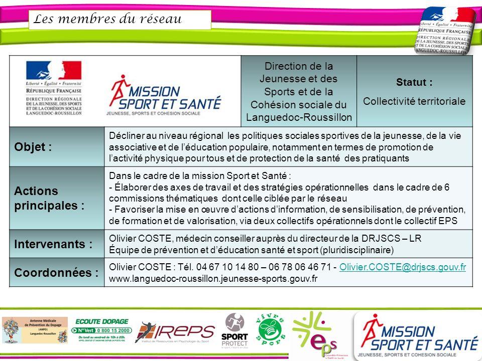Les membres du réseau Agence Régionale de Santé en Languedoc- Roussillon Statut : Établissement public Objet : Mise en place de la politique de santé dans la région.