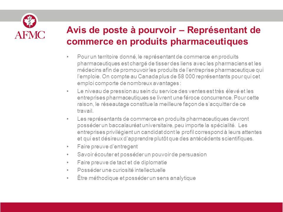 Avis de poste à pourvoir – Représentant de commerce en produits pharmaceutiques Pour un territoire donné, le représentant de commerce en produits pharmaceutiques est chargé de tisser des liens avec les pharmaciens et les médecins afin de promouvoir les produits de lentreprise pharmaceutique qui lemploie.