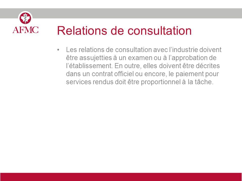 Relations de consultation Les relations de consultation avec lindustrie doivent être assujetties à un examen ou à lapprobation de létablissement. En o