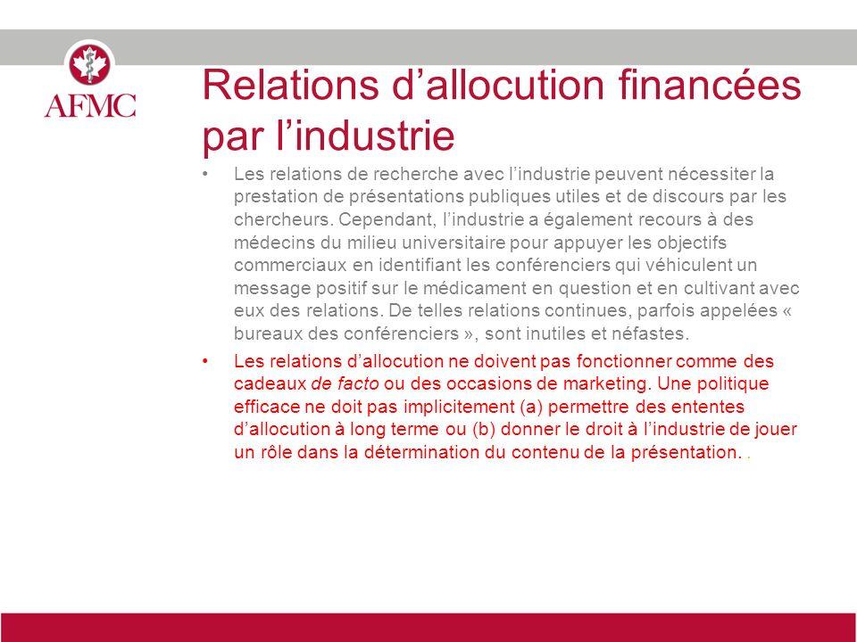 Relations dallocution financées par lindustrie Les relations de recherche avec lindustrie peuvent nécessiter la prestation de présentations publiques utiles et de discours par les chercheurs.