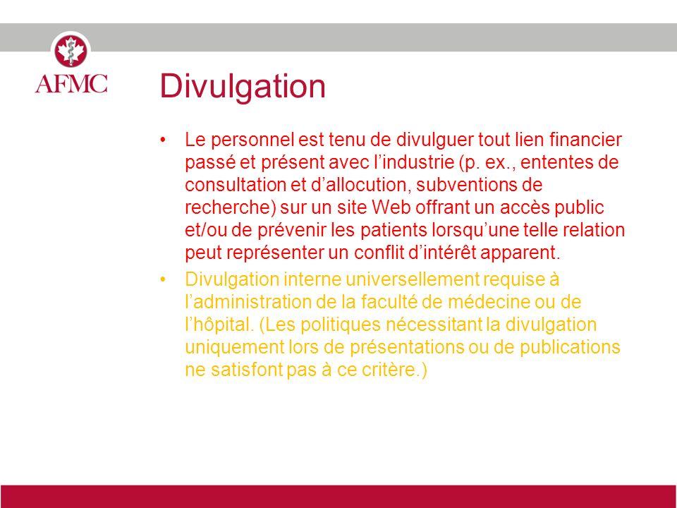 Divulgation Le personnel est tenu de divulguer tout lien financier passé et présent avec lindustrie (p.