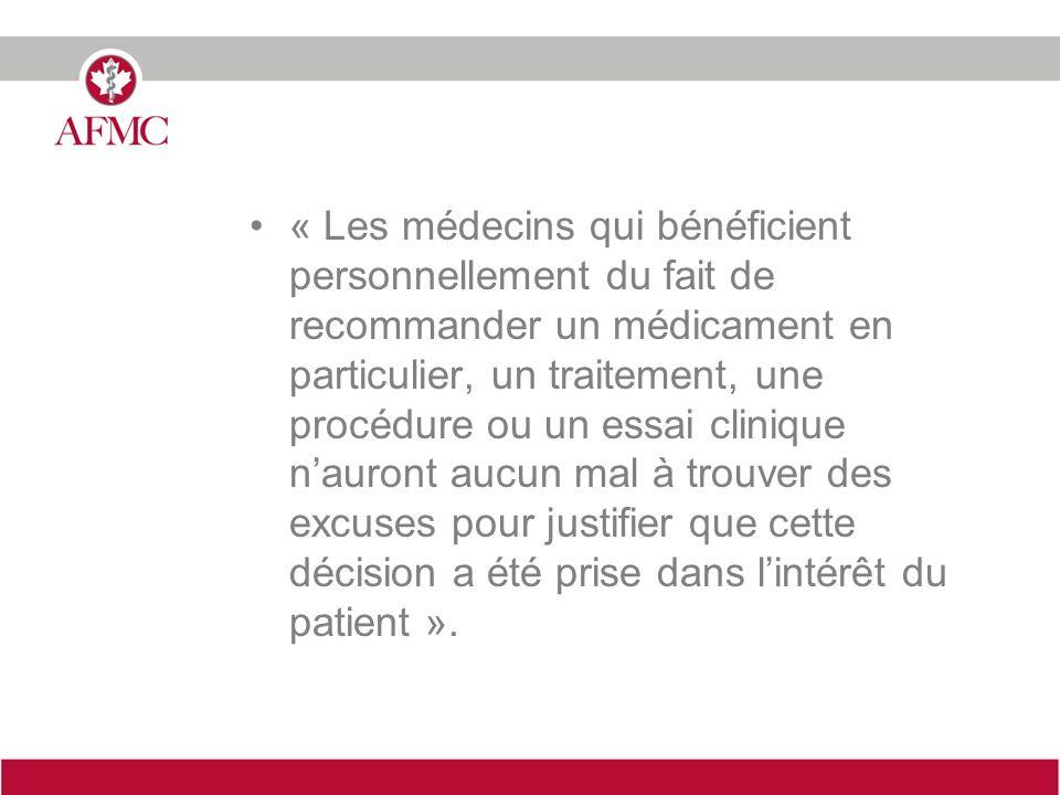« Les médecins qui bénéficient personnellement du fait de recommander un médicament en particulier, un traitement, une procédure ou un essai clinique