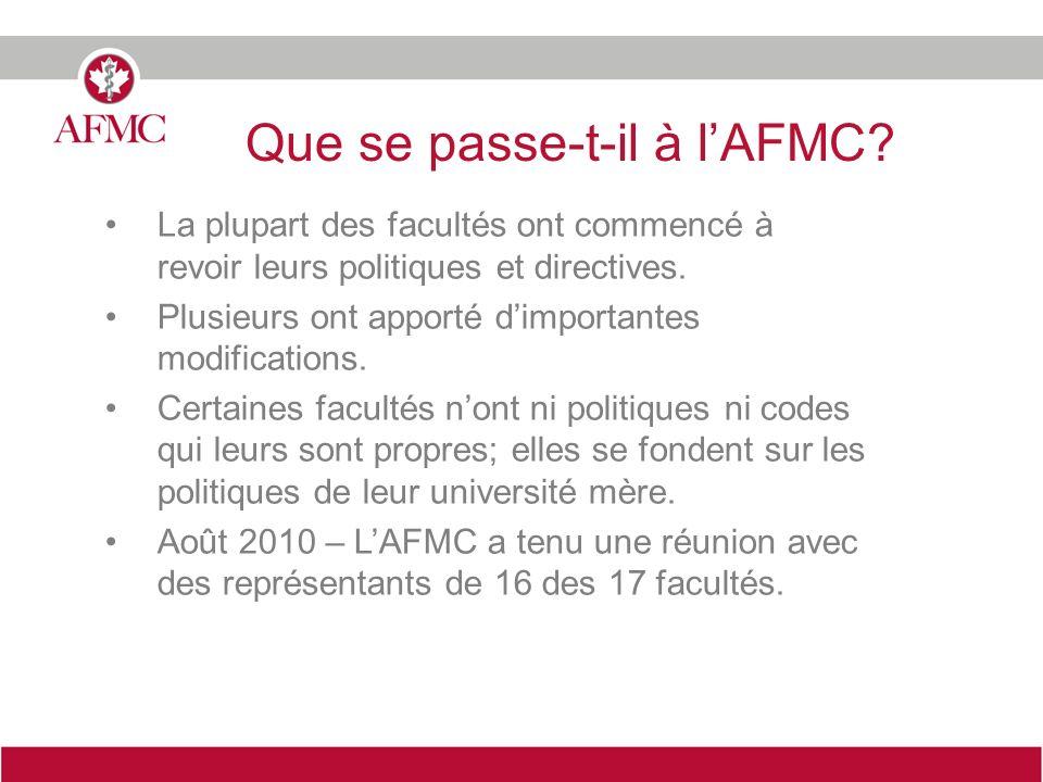 Que se passe-t-il à lAFMC? La plupart des facultés ont commencé à revoir leurs politiques et directives. Plusieurs ont apporté dimportantes modificati
