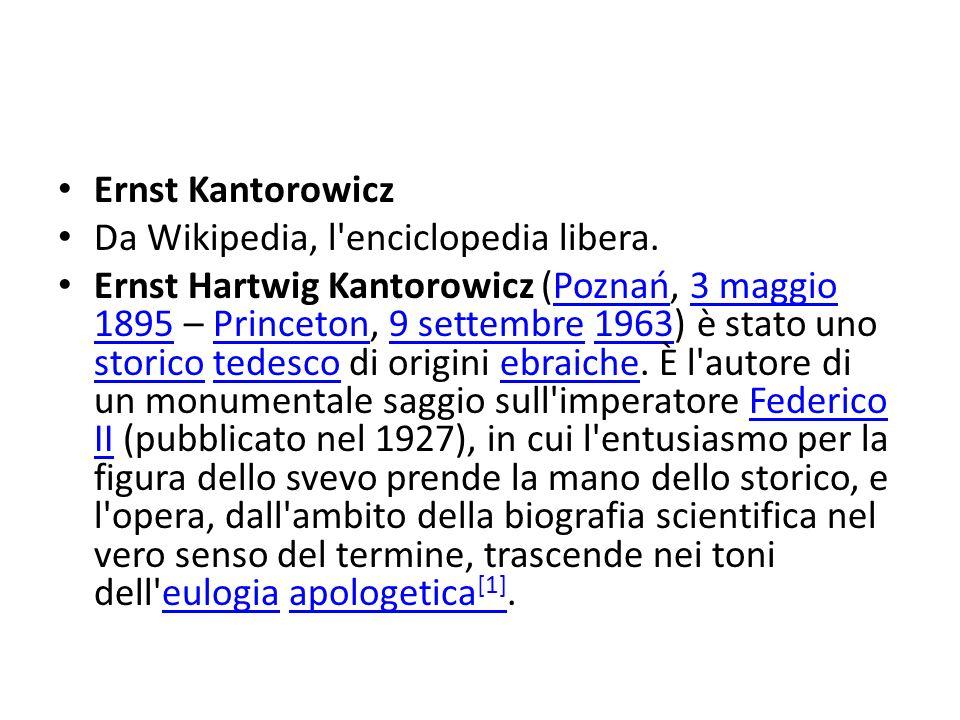 Ernst Kantorowicz Da Wikipedia, l enciclopedia libera.