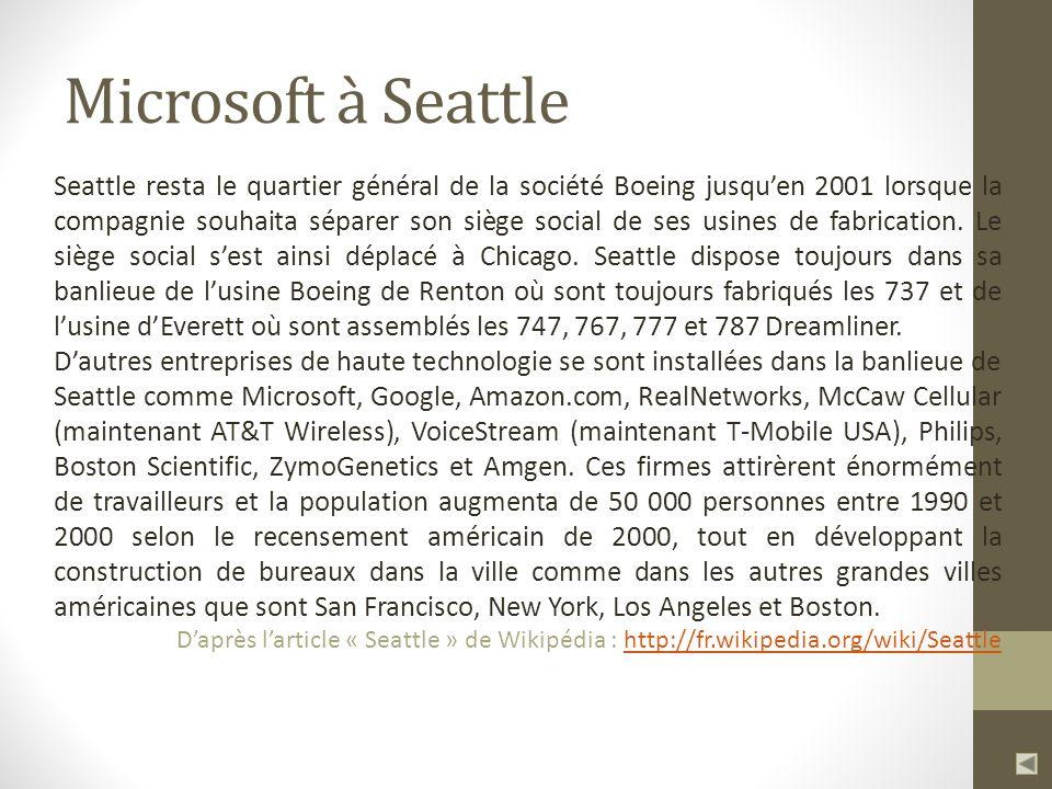 Seattle resta le quartier général de la société Boeing jusquen 2001 lorsque la compagnie souhaita séparer son siège social de ses usines de fabricatio