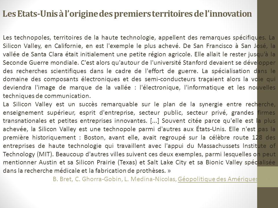 Les Etats-Unis à lorigine des premiers territoires de linnovation Les technopoles, territoires de la haute technologie, appellent des remarques spécifiques.
