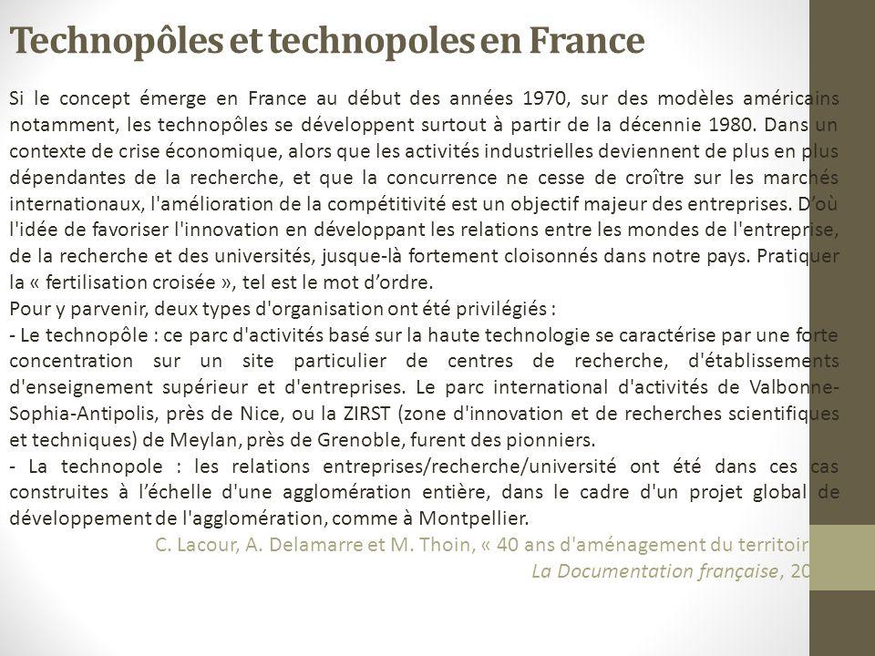 Technopôles et technopoles en France Si le concept émerge en France au début des années 1970, sur des modèles américains notamment, les technopôles se