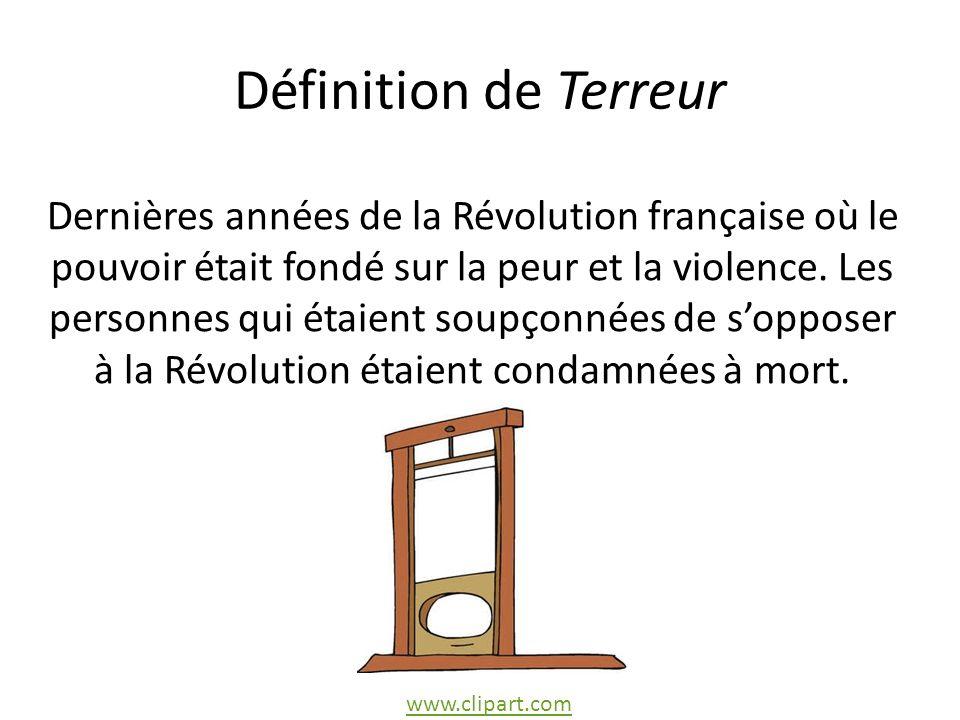 Définition de Terreur Dernières années de la Révolution française où le pouvoir était fondé sur la peur et la violence.