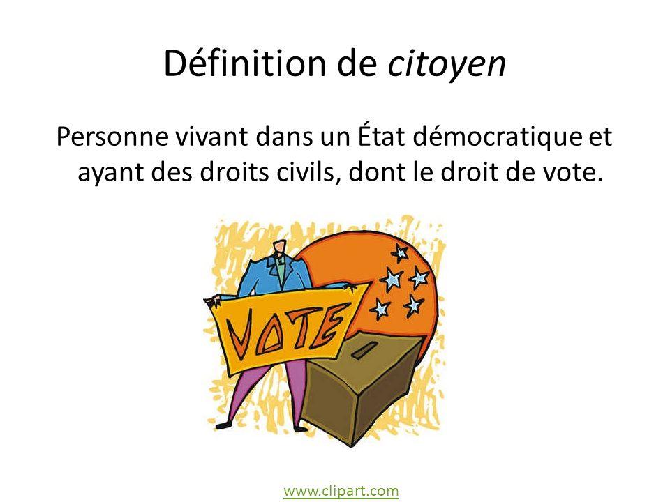 Définition de citoyen Personne vivant dans un État démocratique et ayant des droits civils, dont le droit de vote.