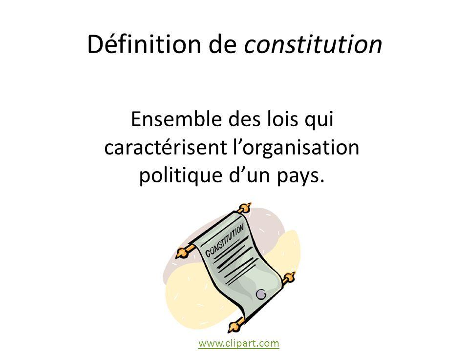 Définition de constitution Ensemble des lois qui caractérisent lorganisation politique dun pays.