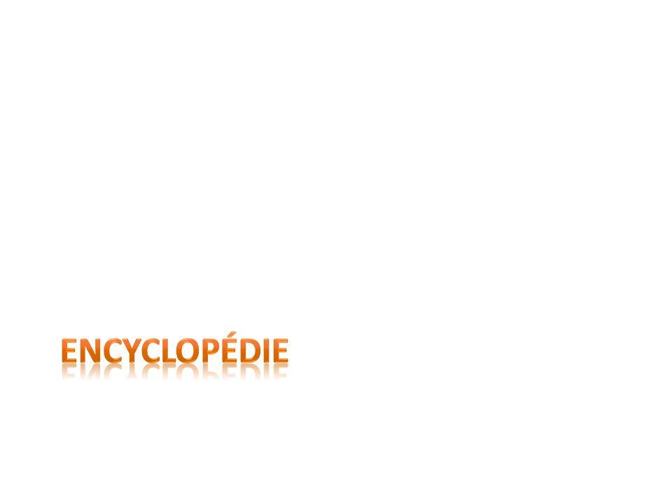Définition dencyclopédie Ouvrage, écrit par Diderot et dAlembert, qui fait la synthèse des connaissances du Siècle des Lumières.