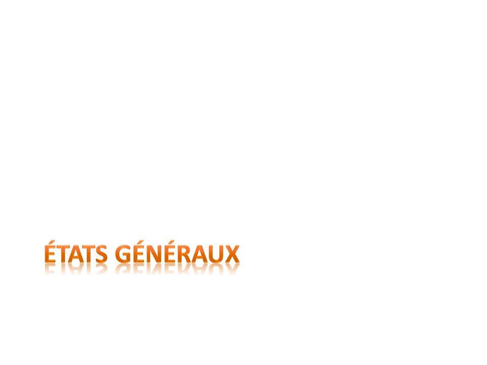 Définition dÉtats généraux En France, sous lAncien Régime, assemblée des représentants des trois ordres.