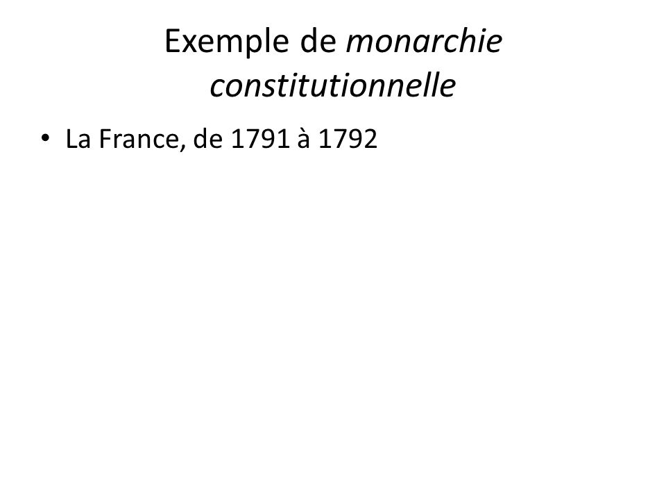 Exemple de monarchie constitutionnelle La France, de 1791 à 1792