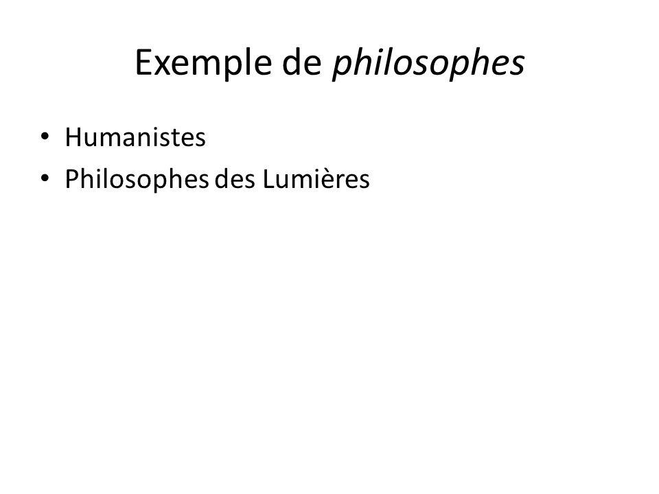 Exemple de philosophes Humanistes Philosophes des Lumières