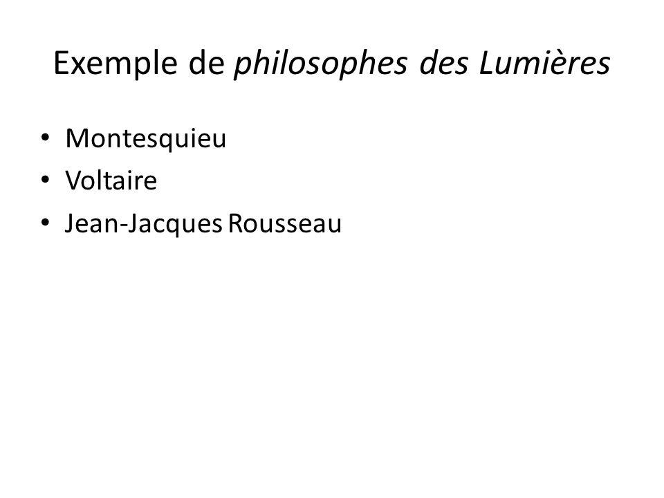 Exemple de philosophes des Lumières Montesquieu Voltaire Jean-Jacques Rousseau