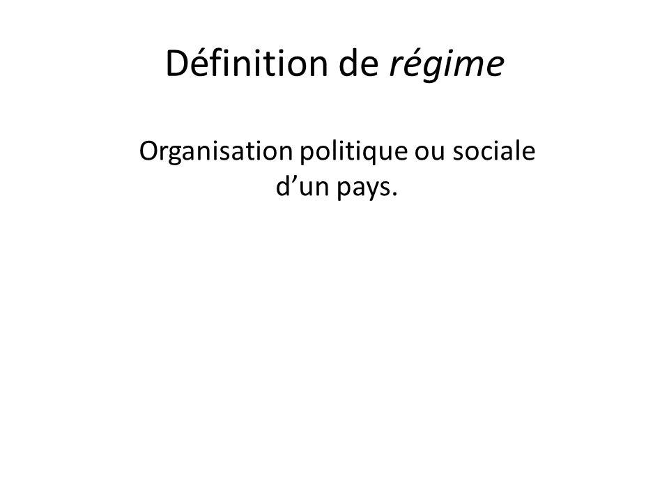 Définition de régime Organisation politique ou sociale dun pays.