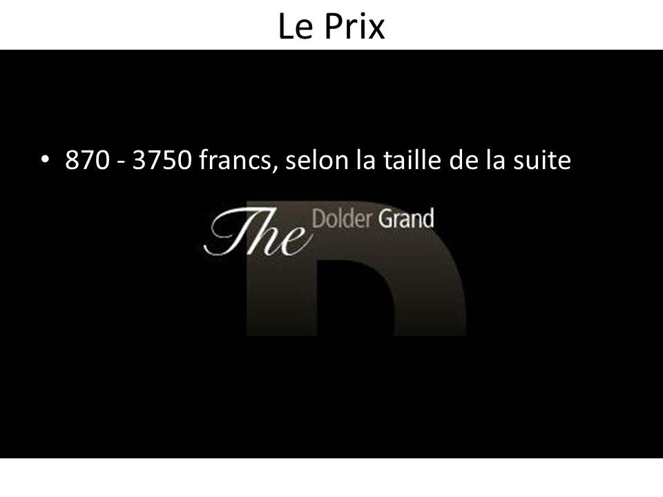 Le Prix 870 - 3750 francs, selon la taille de la suite