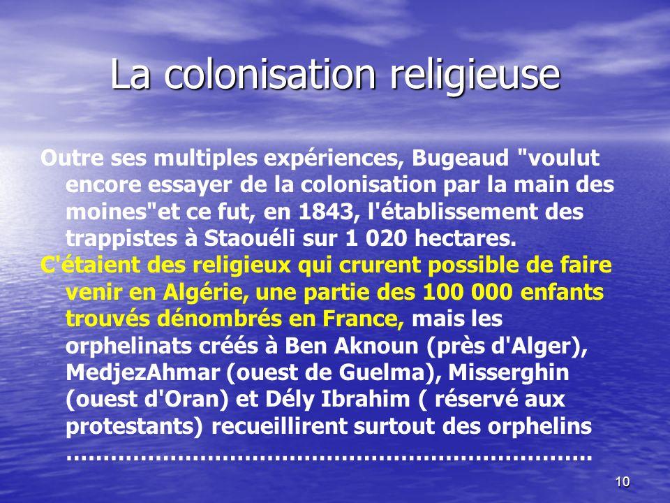 9 Lafflux prend fin en 1929 …avec la création du dernier village, Gaston-Doumergue, dans la région d'Aïn Témouchent. Au total, colons, militaires et r