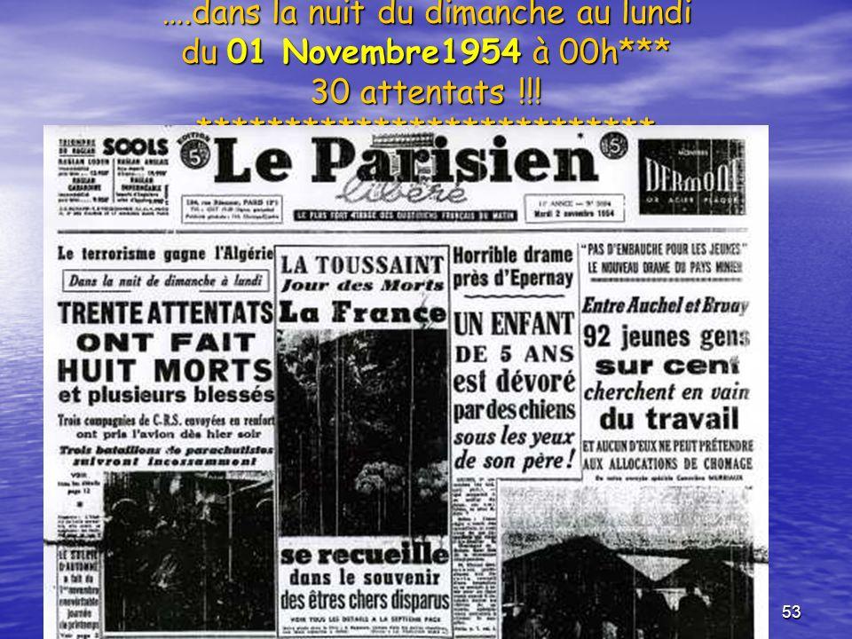 52 La presse Française annonce la couleur * un quotidien daté du : <=== 02/11/1954 annonce des attaques simultanées sur tout le territoire La synchron