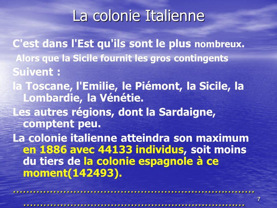 7 La colonie Italienne C est dans l Est qu ils sont le plus nombreux.