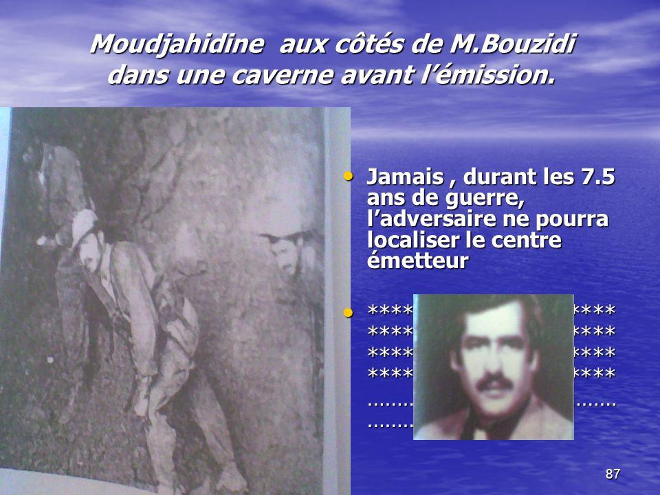 86 Mohamed BOUZIDI … à sa manière (et quelle manière !) chaque famille se barricadait à la tombée de la nuit pour être à lécoute de la voix de lAlgérie.
