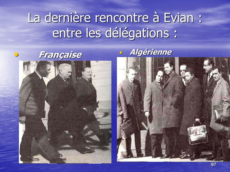 96 La tension monte de plusieurs crans chez certains Pieds-noirs Les négociations secrètes dabord (Melun), puis officielles (Evian), reprenaient de pl