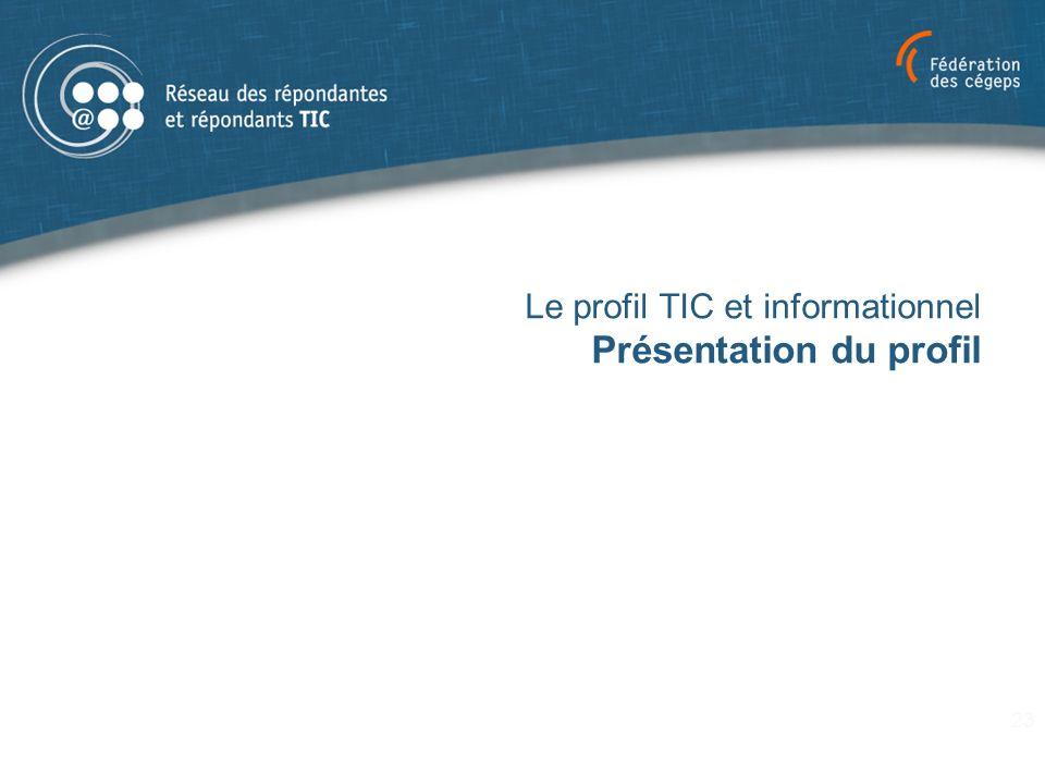 Le profil TIC et informationnel Présentation du profil 23