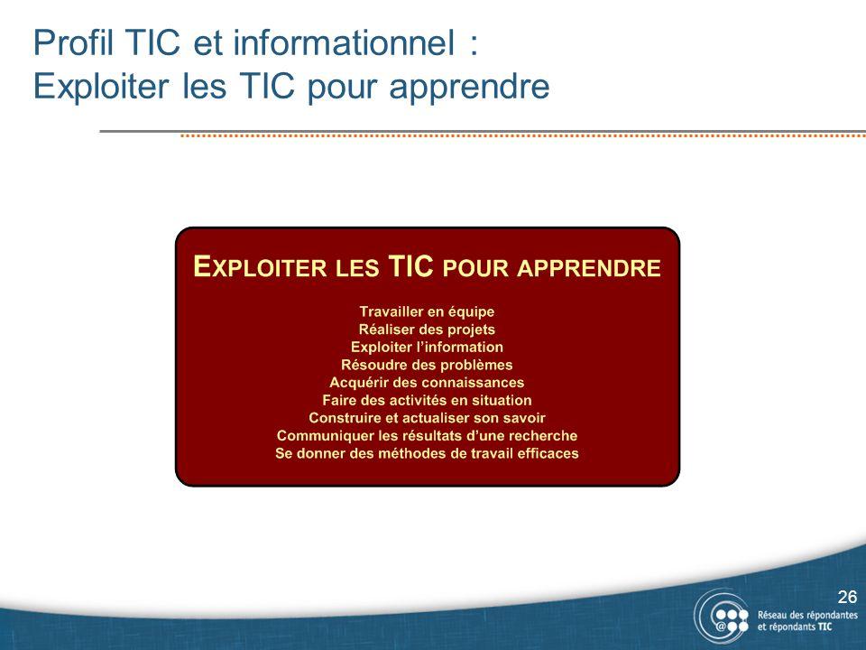 Profil TIC et informationnel : Exploiter les TIC pour apprendre 26