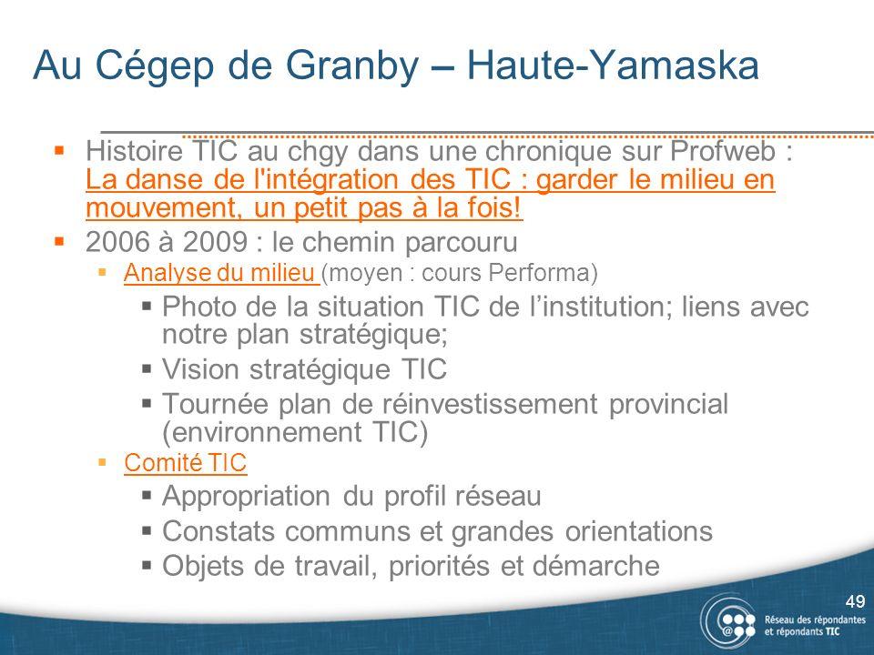 Au Cégep de Granby – Haute-Yamaska Histoire TIC au chgy dans une chronique sur Profweb : La danse de l intégration des TIC : garder le milieu en mouvement, un petit pas à la fois.