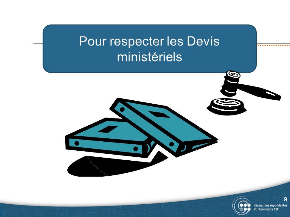 Pour respecter les Devis ministériels 9