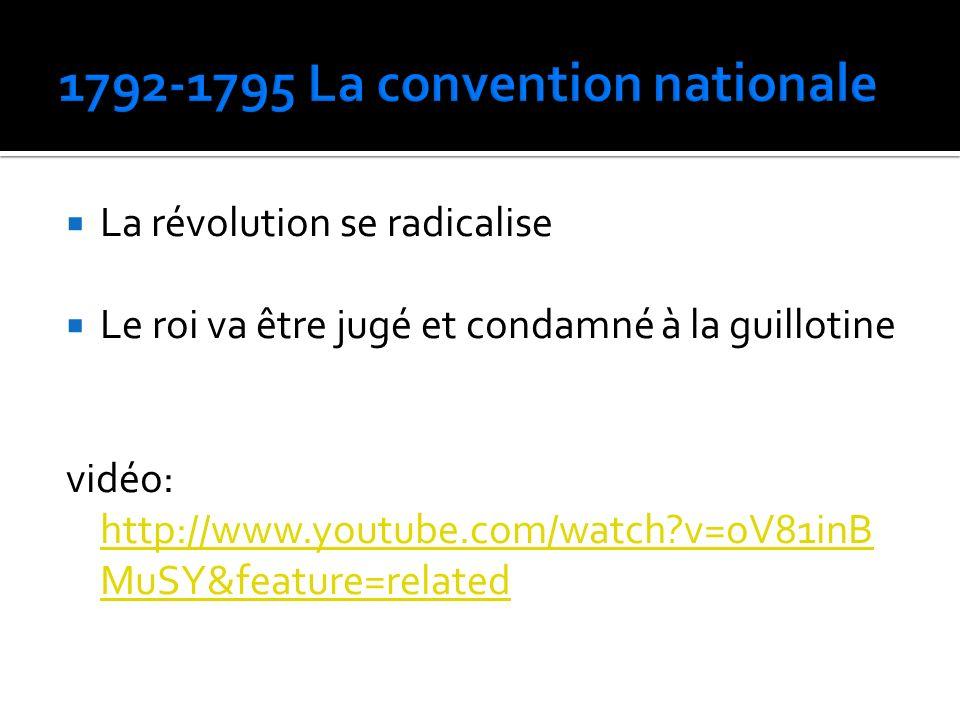 La révolution se radicalise Le roi va être jugé et condamné à la guillotine vidéo: http://www.youtube.com/watch?v=oV81inB MuSY&feature=related http://