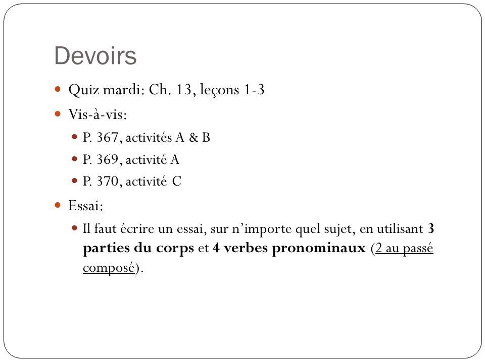 Devoirs Quiz mardi: Ch. 13, leçons 1-3 Vis-à-vis: P.