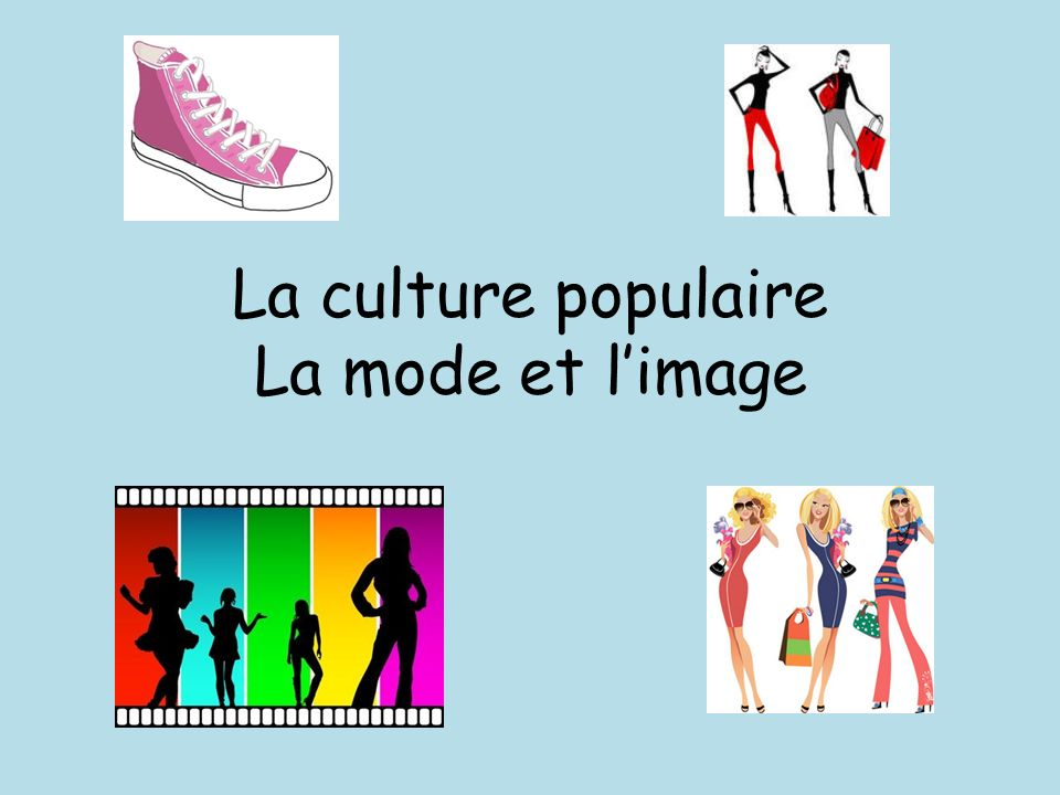 La culture populaire La mode et limage