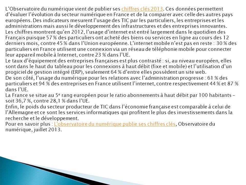 LObservatoire du numérique vient de publier ses chiffres clés 2013. Ces données permettent dévaluer lévolution du secteur numérique en France et de la