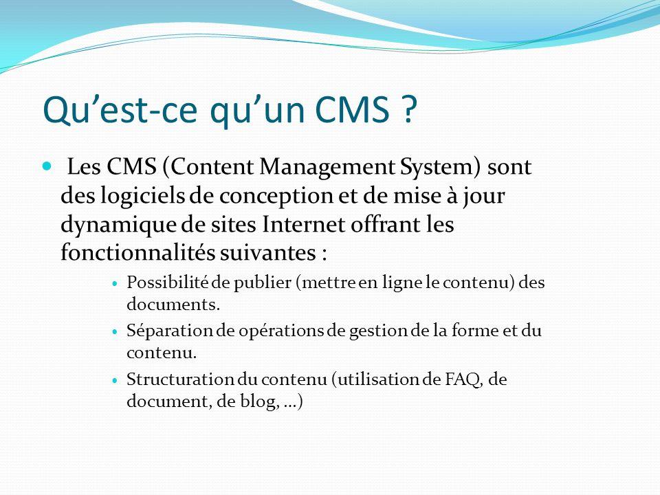 Quest-ce quun CMS ? Les CMS (Content Management System) sont des logiciels de conception et de mise à jour dynamique de sites Internet offrant les fon