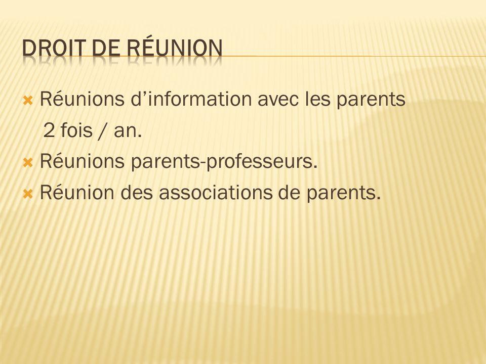 Réunions dinformation avec les parents 2 fois / an.