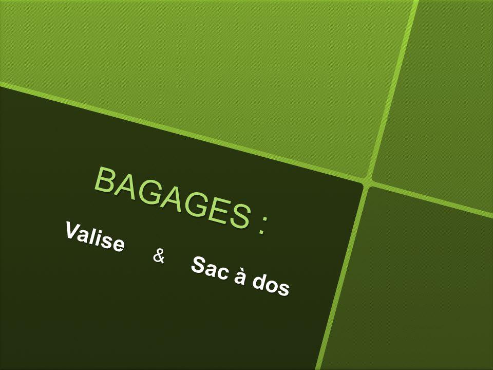 B A G A G E S : Valise & Sac à dos