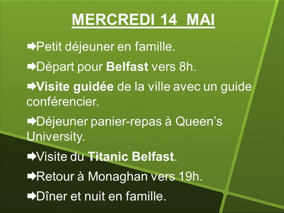 MERCREDI 14 MAI Petit déjeuner en famille. Départ pour Belfast vers 8h. Visite guidée de la ville avec un guide conférencier. Déjeuner panier-repas à