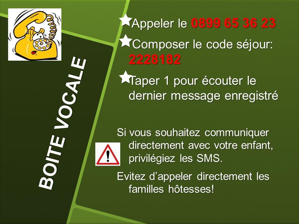 B O I T E V O C A L E Appeler le 0899 65 36 23 Appeler le 0899 65 36 23 Composer le code séjour: 2228182 Composer le code séjour: 2228182 Taper 1 pour