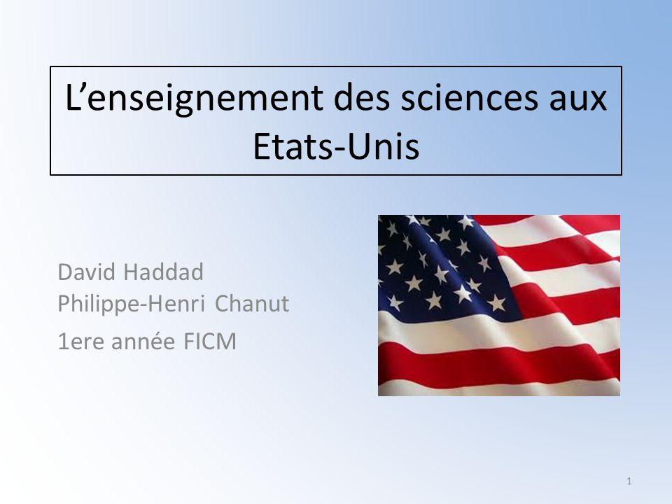 Lenseignement des sciences aux Etats-Unis David Haddad Philippe-Henri Chanut 1ere année FICM 1